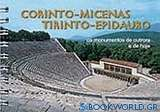 Corinto, Micenas, Tirinto, Epidauro