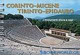 Corinto, Micene, Tirinto, Epidauro