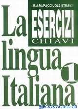 La lingua italiana Esercizi 1 Chiavi