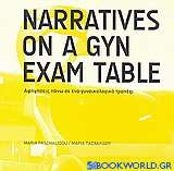 Narratives on a Gyn Exam Table