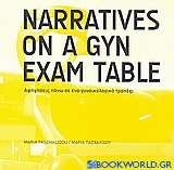 Narratives on a Gyn Exam Table