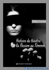 Histoire du theatre: La passion au feminin
