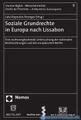 Soziale Grundrechte in Europa nach Lissabon. Eine rechtsvergleichende Untersuchung der nationalen Rechtsordnungen und des europaischen Rechts