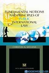 Fundamental Notions and Principles of Public International Law
