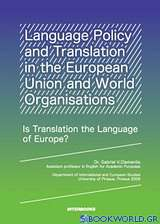 Language Policy and Translation in the European Union and World Organisations