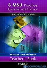 8 MSU Practice Examinations for the CELP C2 Level, Teacher's book