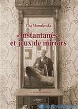 Instantanes et jeux de miroirs