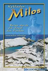 Kykladen, Milos: Reise durch die Insel der Farben