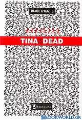 Tina is Dead