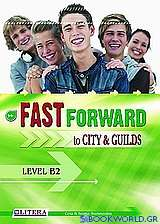 Fast Forward to City and Guilds: Level B2