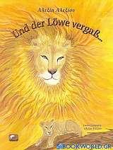 Und der Löwe vergaβ...