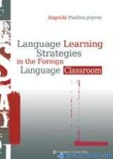 Language Learning Strategies in the Foreign Language Classroom