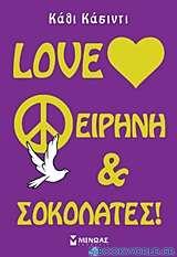Love, ειρήνη & σοκολάτες!