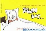 Οι θλιβερές περιπέτειες του Yellow Boy Ι