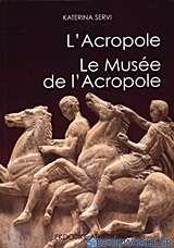L' Acropole. Le Musée de l' Acropole
