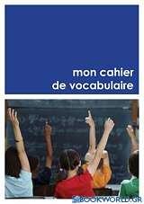Mon Cahier de vocabulaire