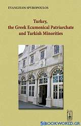 Turkey, the Greek Ecumenical Patriarchate and Turkish Minorities