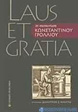 Laus et Gratia in Memoriam Κωνσταντίνου Γρόλλιου