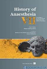 History of Anaesthesia VII