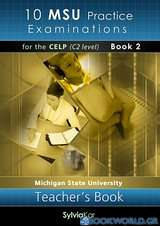 10 MSU Practice Examinations for the CELP Book 2: Teacher's
