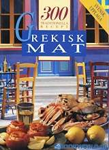 Grekisk mat: 300 traditionella recept