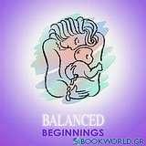 Balanced Beginnings