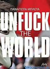 Unfuck the World
