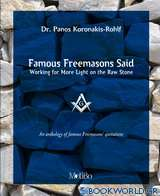 Famous Freemasons Said: Working for More Light on the Stone