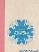 7 Performances και μια συζήτηση