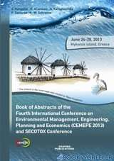 Book Of Abstracts of the Fourth International Conference on Environmental Management, Engineering, Planning and Economics (CEMEPE 2013) and SECOTOX Conference
