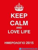 Ημερολόγιο 2015, Keep Calm and Love Life