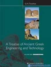 A Treatise of Ancient Greek Engineering and Technology: Enginnering