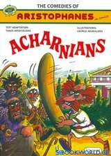 The Comedies of Aristophanes in Comics: Acharnians