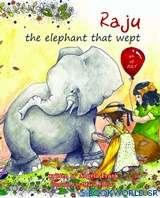 Raju the Elephant that Wept