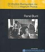 Οι μεγάλοι φωτογράφοι του Magnum Photos: René Burri