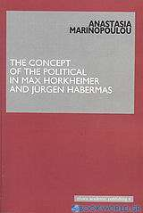 The Concept of the Political in Max Horkheimer and Jürgen Habermas