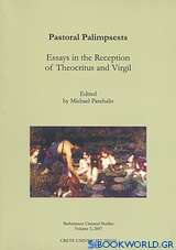 Pastoral Palimpsests: Essays in the Reception of the Theocritus and Virgil