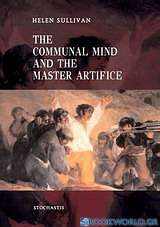 The Communal Mind and the Master Artifice