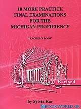 10 More Practice Final Examinations for the Michigan Proficiency