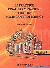 10 Practice Final Examinations for the Michigan Proficiency