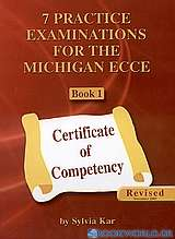 7 Practice Examinations for the Michigan ECCE
