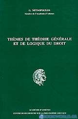 Thèmes de théorie générale et de logique du droit