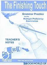 The Finishing Touch: Grammar Practice for the Michigan Proficiency Examination
