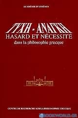 Τύχη - Ανάγκη: Hasard et nécessité dans la philosophie grecque