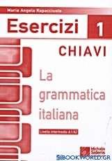 La grammatica Italiana Esercizi 1 chiavi