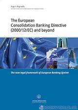 The European Consolidation Banking Directive (2000/12/EC) and Beyond