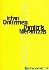Irfan Önünrmen, Dimitris Merantzas: Intersections