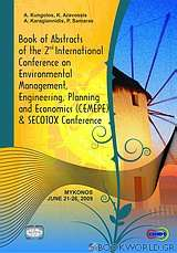 Book Of Abstracts of the 2nd International Conference on Environmental Management, Engineering, Planning and Economics (CEMEPE 09) and SECOTOX Conference