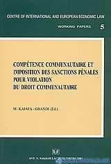 Compétence communautaire et imposition des sanctions pénales pour violation du droit communautaire