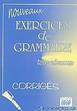 Nouveaux exercies de grammarie tous niveaux